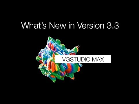 What's New in VGSTUDIO MAX 3.3
